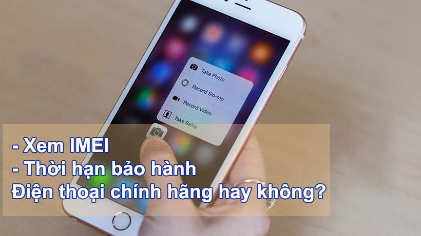 kiem tra imei thoi han bao hanh smartphone chinh hang
