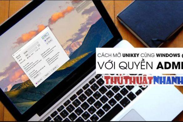 huong dan chay unikey voi quyen admin trong windows 10