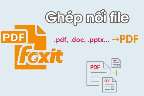 cach ghep noi file pdf bang foxit reader