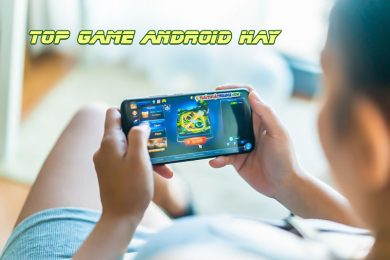 top game android hay