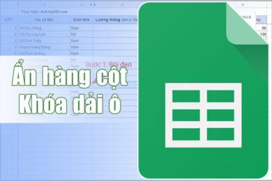 cách ẩn hàng cột và khóa bảo vệ dải ô trang tính google sheets