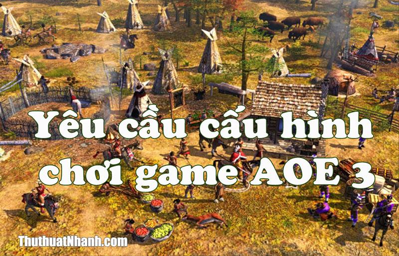 cấu hình chơi Age of Empires 3 game đế chế chiến thuật