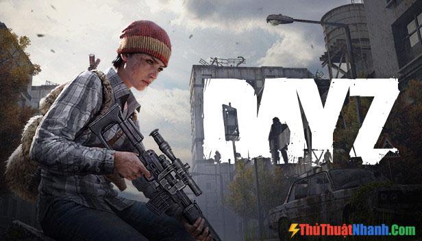 Top game sinh tồn PC - DayZ