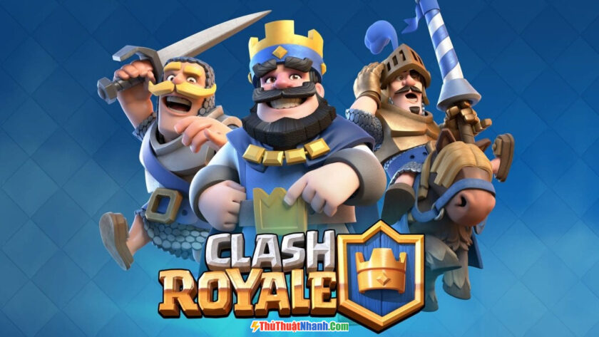 Clash Royale- game giống clash of clans